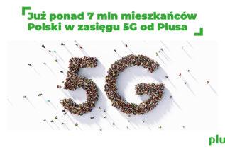 Plus: 7 milionów mieszkańców Polski w zasięgu 5G