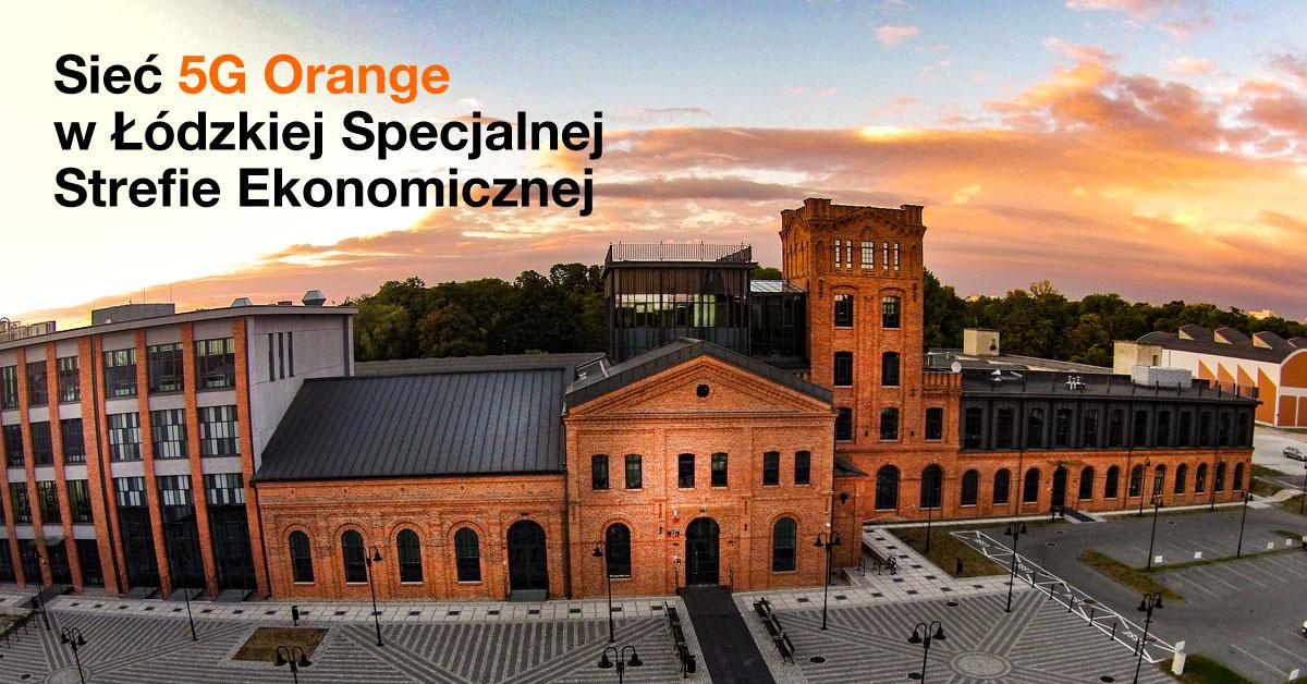 5G LAB: wewnętrzna sieć 5G w Łódzkiej Specjalnej Strefie Ekonomicznej. Dzięki Orange